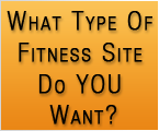 What type of fitness site do you want