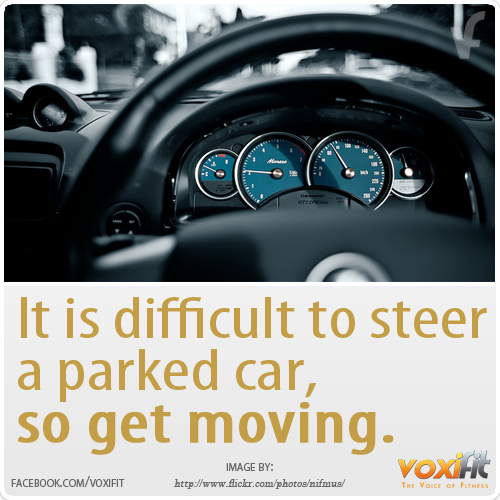 Fitness Motivation - its-hard-to-steer-a-parked-car