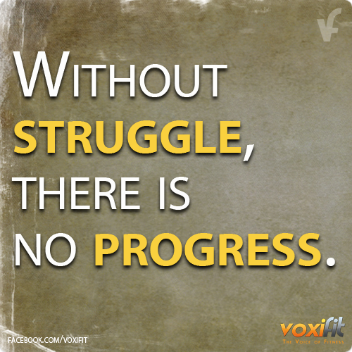 Fitness Motivation_Without Struggle there is no Progress