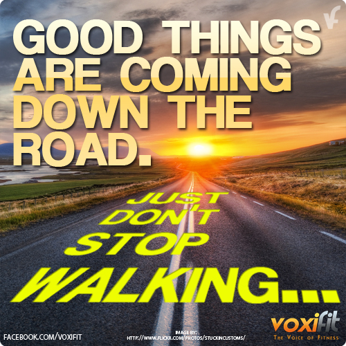 Fitness Motivation-Good things are coming down the road