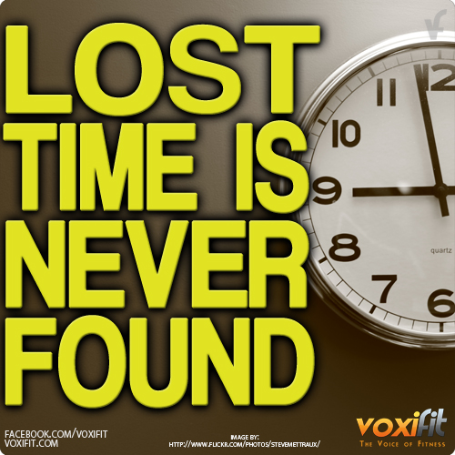 Fitness Motivation Lost Time is Never Found