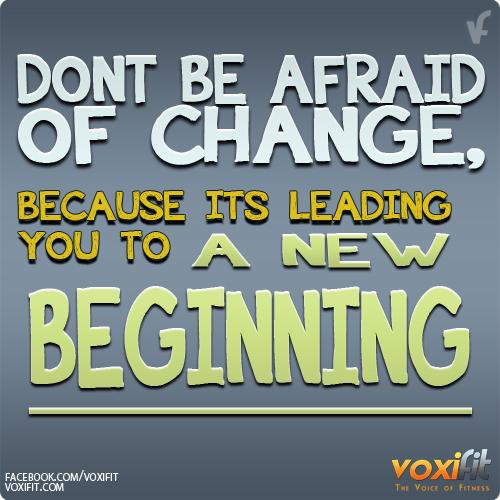 Fitness Motivation – Don't Be Afraid Of Change  voxifit