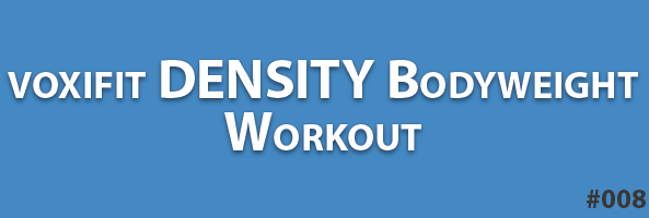 voxifit-density-bodyweight-workout-008-header